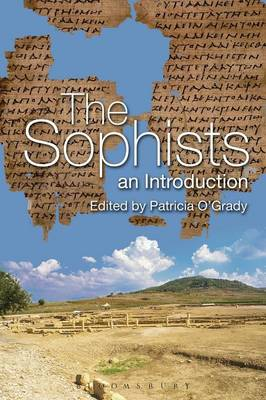 The Sophists An Introduction by Patricia F. O'Grady