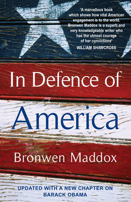 In Defence of America by Bronwen Maddox