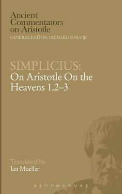 Simplicius On Aristotle on the Heavens 1.2-3 by Ian Mueller