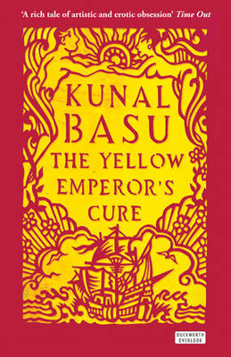 The Yellow Emperor's Cure by Kunal Basu