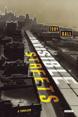 Invisible Streets by Toby Ball