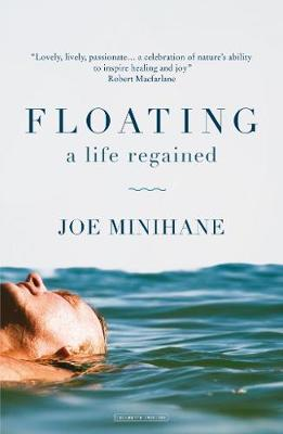 Floating A Life Regained by Joe Minihane