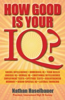 How Good Is Your IQ? by Nathan Haselbauer