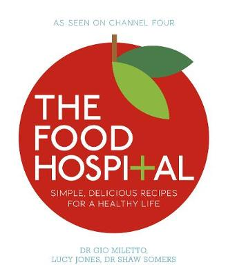 The Food Hospital by Gio Miletto, Lucy Jones, Shaw Somers
