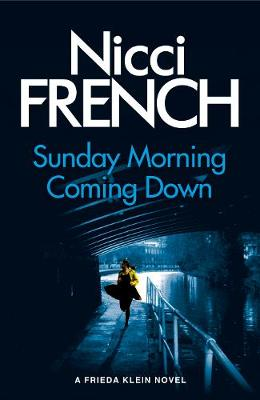Sunday Morning Coming Down A Frieda Klein Novel by Nicci French