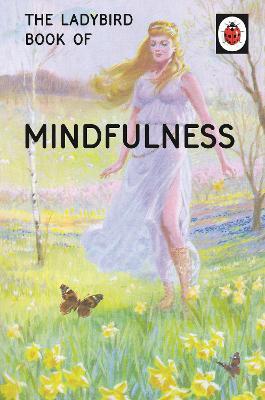 The Ladybird Book of Mindfulness by Jason Hazeley, Joel Morris