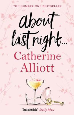 About Last Night ... by Catherine Alliott