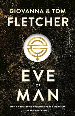 Cover for Eve of Man Eve of Man Trilogy, Book 1 by Tom Fletcher, Giovanna Fletcher