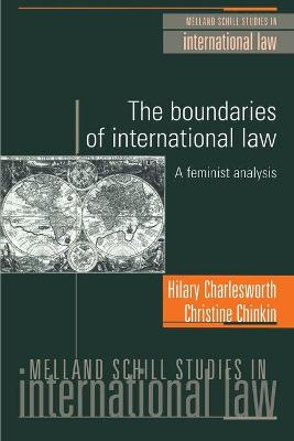 The Boundaries of International Law A Feminist Analysis by Hilary Charlesworth, Christine Chinkin, Avril Ehrlich