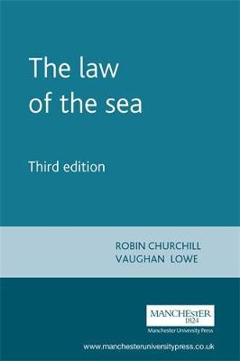 The Law of the Sea by R.R. Churchill, A. V. Lowe, A. Lowe
