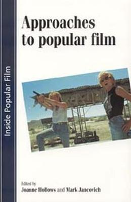 Approaches to Popular Film by Joanne Hollows
