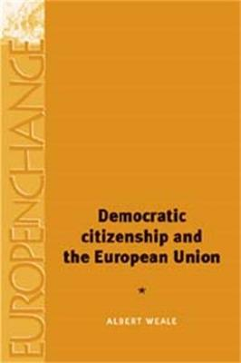 Democratic Citizenship and the European Union by Albert Weale
