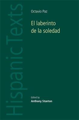 El Laberinto De La Soledad by Octavio Paz by Anthony Stanton