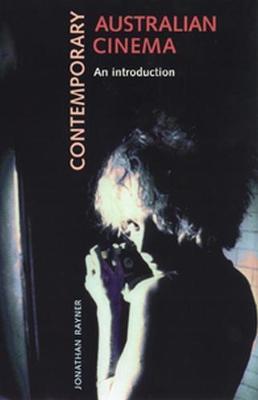 Contemporary Australian Cinema An Introduction by Jonathan Rayner