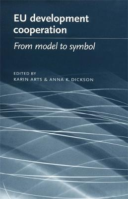 Eu Development Cooperation From Model to Symbol by Karin Arts