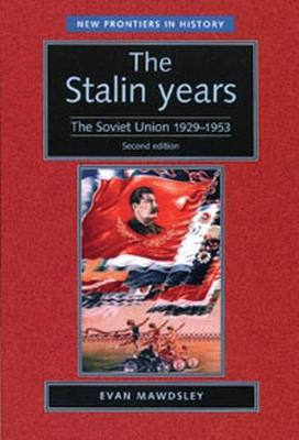 The Stalin Years The Soviet Union, 1929-53 by Helen Skelton