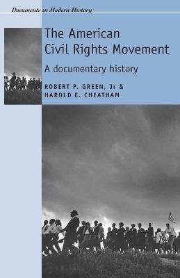 The American Civil Rights Movement A Documentary History by Robert P. Green, Harold E. Cheatham