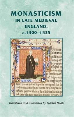 Monasticism in Late Medieval England, C.1300-1535 by Martin Heale