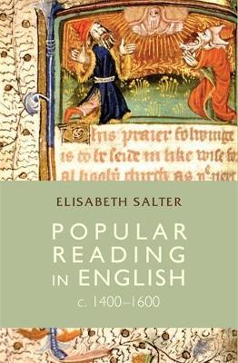 Popular Reading in English c. 1400-1600 by Professor Elisabeth Salter