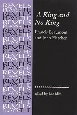 A King and No King Beaumont and Fletcher by Kim Latham