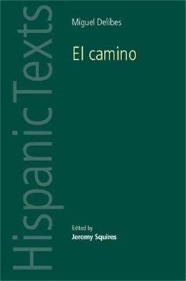 El Camino by Miguel Delibes by Jeremy S. Squires