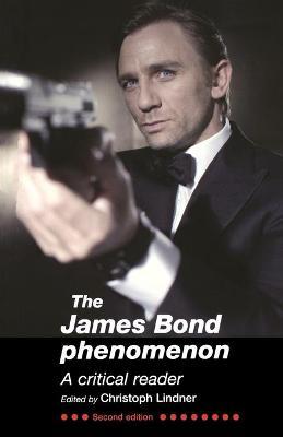 The James Bond Phenomenon A Critical Reader by Dr. Derek Cullen