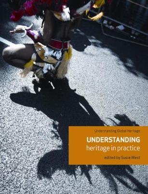Understanding Heritage in Practice by Susie West