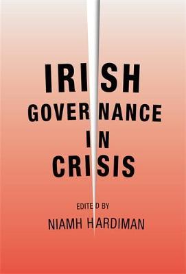 Irish Governance in Crisis by Niamh Hardiman