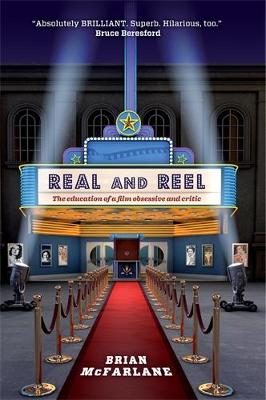 Real and Reel The Education of a Film Critic by Brian McFarlane