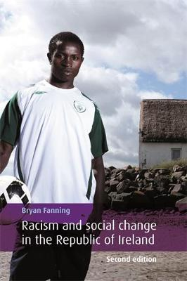 Racism and Social Change in the Republic of Ireland by Professor Bryan Fanning
