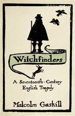 Witchfinders by Malcolm Gaskill, Malcolm Gaskill