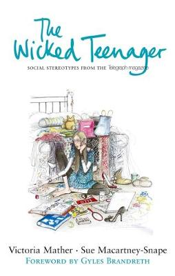 The Wicked Teenager by Victoria Mather, Sue Macartney-Snape