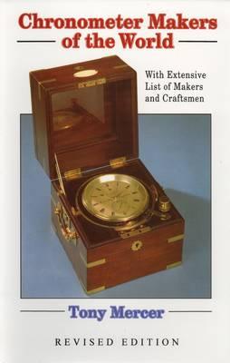 Chronometer Makers of the World by Tony Mercer