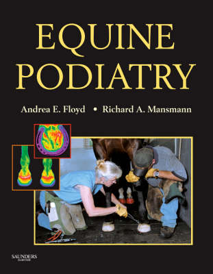 Equine Podiatry Medical and Surgical Management of the Hoof by Andrea Floyd, Richard A. Mansmann