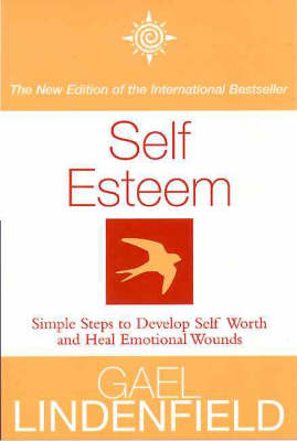 Self Esteem Simple Steps to Develop Self-Reliance and Perseverance by Gael Lindenfield