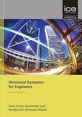 Structural Dynamics for Engineers by Hans Anton Buchholdt, Edin Moossavi-Nejad