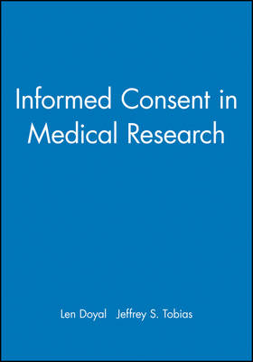 Informed Consent in Medical Research by Len Doyal