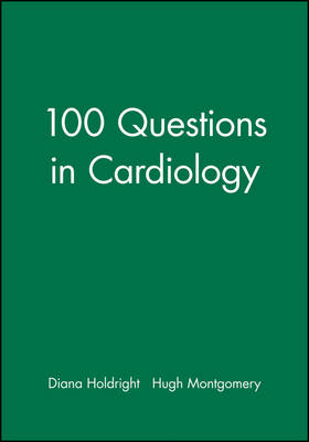 100 Questions in Cardiology by Hugh Montgomery