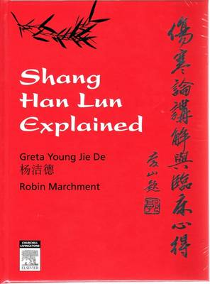 Shang Han Lun Explained by Greta Young, Robin Marchment