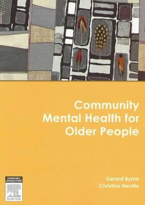 Community Mental Health for Older People by Gerard J. Byrne, Christine C. Neville