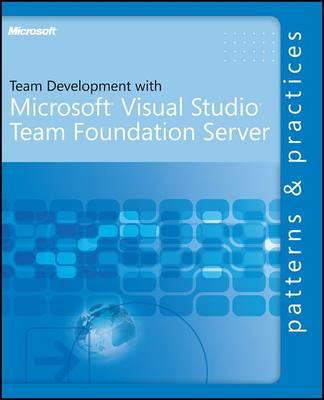 Team Development with Visual Studio Team Foundation Server by Microsoft Corporation