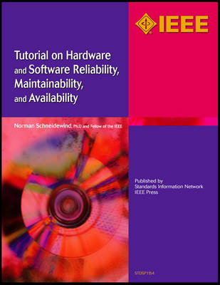 Tutorial on Hardware and Software Reliability, Maintainability and Availability by Norman F. Schneidewind