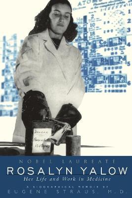 Rosalyn Yalow, Nobel Laureate by Eugene Straus
