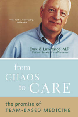 From Chaos To Care The Promise Of Team-based Medicine by David Lawrence