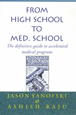 From High School to Med. School by Jason Yanofski, Ashish Raju, Dr Balamurali K Ambati