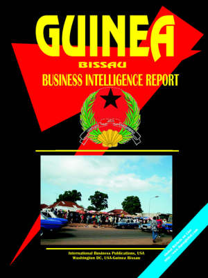 Guinea-Bissau Business Intelligence Report by Usa Ibp