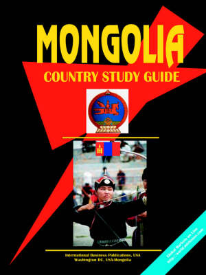Mongolia Country Study Guide by Usa Ibp