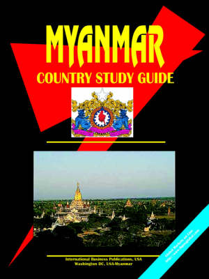 Myanmar Country Study Guide by Usa Ibp