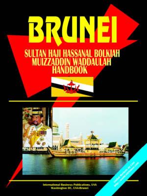 Brunei Sultan Haji Hassanal Bolkiah Muizzaddin Waddaulah Handbook by Usa Ibp