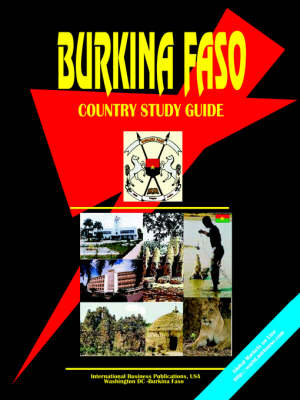 Burkina Faso Country Study Guide by Usa Ibp